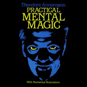 Practical Mental Magic by Theodere Annemann - Book