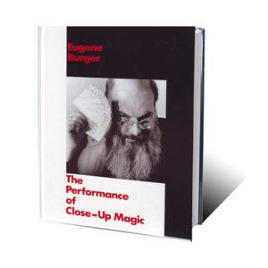 Performance Of Close-Up Magic by Eugene Burger - Book